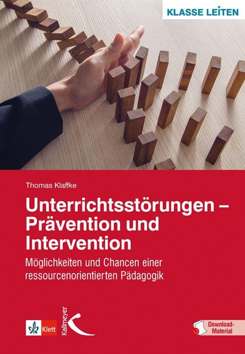 Unterrichtsstörungen – Prävention und Intervention