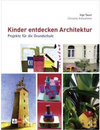 Kinder entdecken Architektur