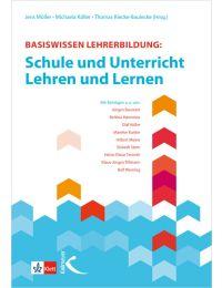 Basiswissen Lehrerbildung: Schule und Unterricht – Lehren und Lernen