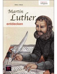 Martin Luther entdecken