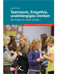 Teamwork, Empathie, unabhängiges Denken