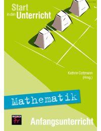 Start in den Unterricht Mathematik Anfangsunterricht