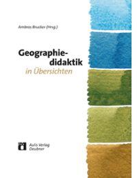 Geographiedidaktik in Übersichten