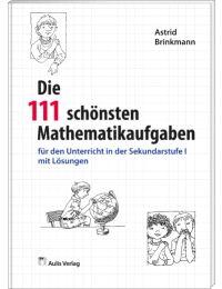 Die 111 schönsten Mathematikaufgaben