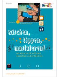 Wischen, tippen, musizieren. Mit Apps Musik erfinden, gestalten und entdecken